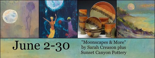 JUNE 2-30: Moonscapes by Sarah Creason & Sunset Canyon Pottery -